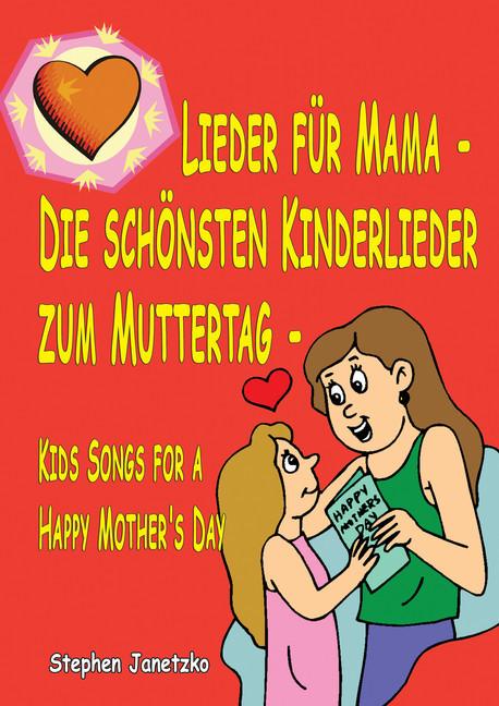 Lieder Für Mama Die Schönsten Kinderlieder Zum Muttertag Ebook