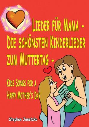 Lieder für Mama - Die schönsten Kinderlieder zum Muttertag