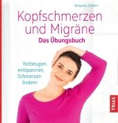 Kopfschmerzen und Migräne. Das Übungsbuch