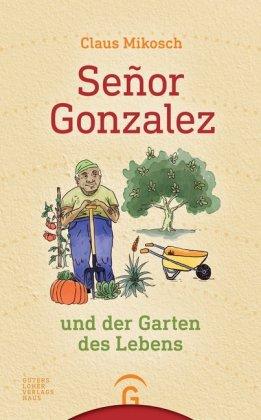 Señor Gonzalez und der Garten des Lebens