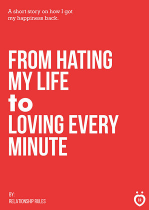 From Hating My Life to Loving Every Minute