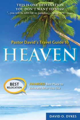 Pastor David's Travel Guide to Heaven
