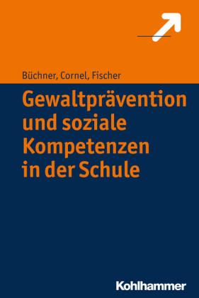 Gewaltprävention und soziale Kompetenzen in der Schule