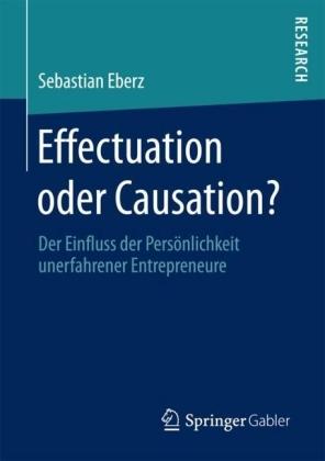 Effectuation oder Causation?