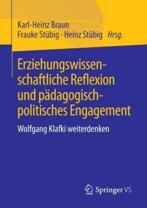 Erziehungswissenschaftliche Reflexion und pädagogisch-politisches Engagement
