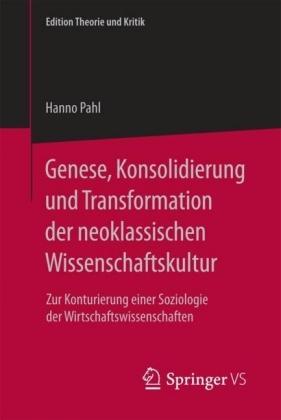 Genese, Konsolidierung und Transformation der neoklassischen Wissenschaftskultur