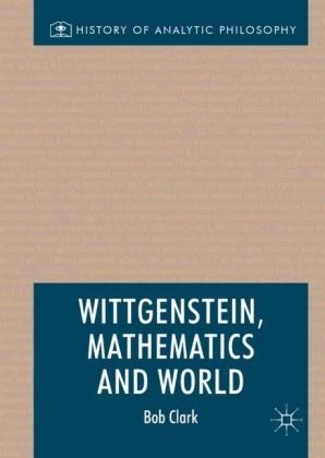 Wittgenstein, Mathematics and World