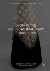 India in the American Imaginary, 1780s-1880s