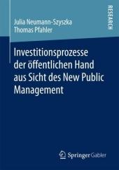 Investitionsprozesse der öffentlichen Hand aus Sicht des New Public Management