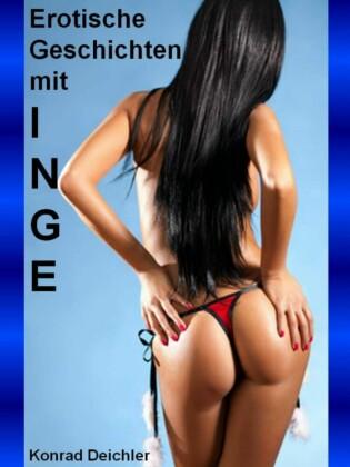 Sexuelle Geschichten von und mit Inge