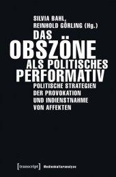 Das Obszöne als politisches Performativ