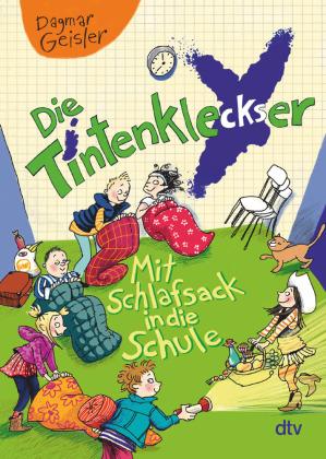 Die Tintenkleckser - Mit Schlafsack in die Schule
