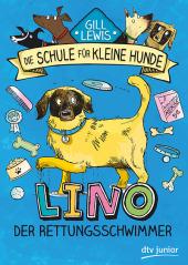Die Schule für kleine Hunde 4 - Lino, der Rettungsschwimmer Cover
