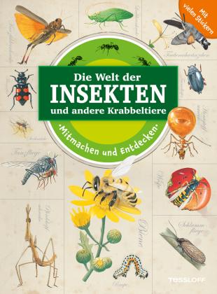 Die Welt der Insekten und andere Krabbeltiere