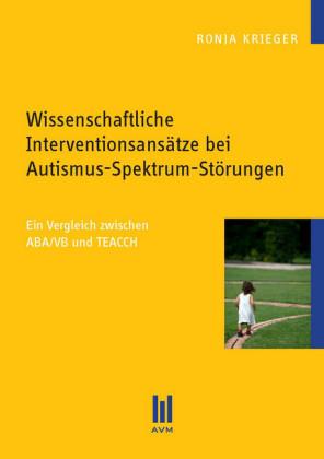 Wissenschaftliche Interventionsansätze bei Autismus-Spektrum-Störungen