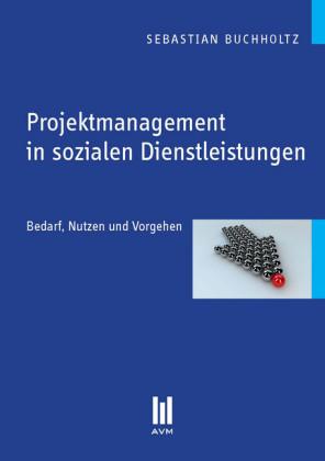 Projektmanagement in sozialen Dienstleistungen