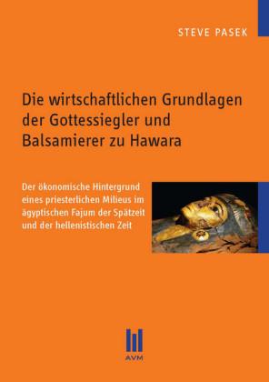 Die wirtschaftlichen Grundlagen der Gottessiegler und Balsamierer zu Hawara