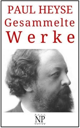 Paul Heyse - Gesammelte Werke