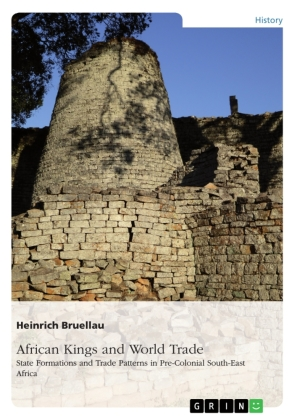 African Kings and World Trade. State Formations and Trade Patterns in pre-colonial South-East Africa