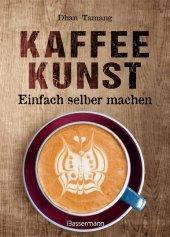Kaffeekunst - Einfach selber machen Cover