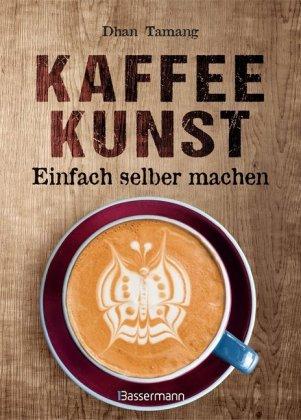 Kaffeekunst - Einfach selber machen