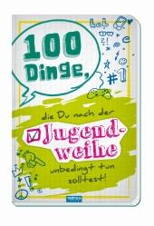 100 Dinge, die Du nach der Jugendweihe unbedingt tun solltest!