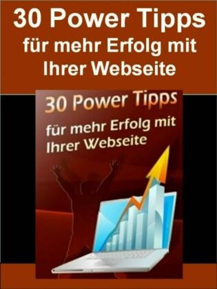 30 Power Tipps Für mehr Erfolg mit Ihrer Webseite