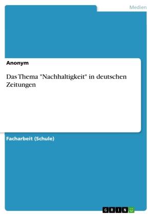 """Das Thema """"Nachhaltigkeit"""" in deutschen Zeitungen"""