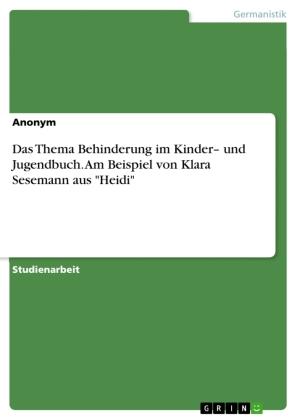 """Das Thema Behinderung im Kinder- und Jugendbuch. Am Beispiel von Klara Sesemann aus """"Heidi"""""""