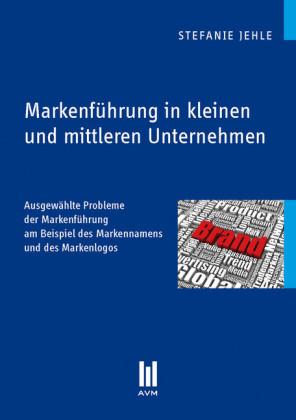 Markenführung in kleinen und mittleren Unternehmen