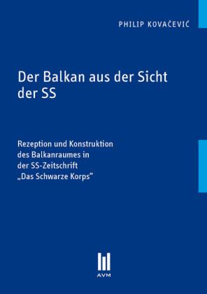 Der Balkan aus der Sicht der SS