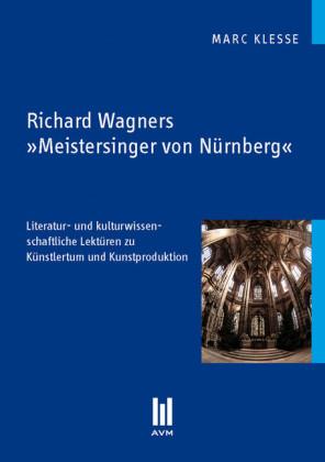 Richard Wagners 'Meistersinger von Nürnberg'