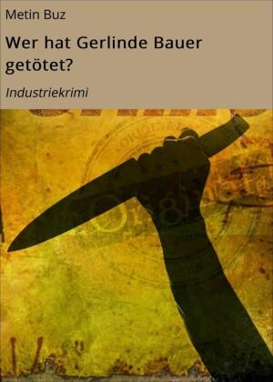 Wer hat Gerlinde Bauer getötet?