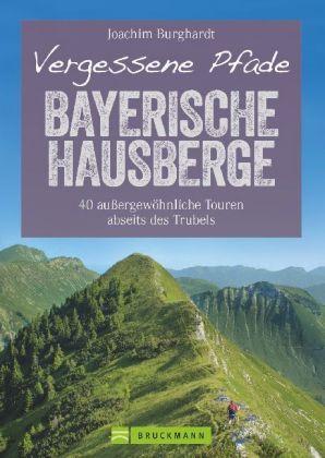 Vergessene Pfade Bayerische Hausberge; .
