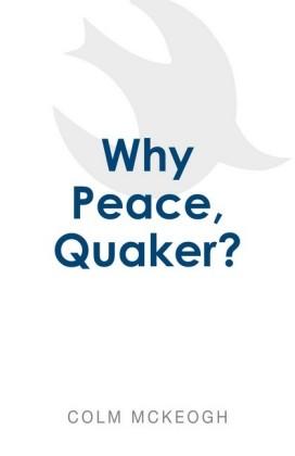 Why Peace, Quaker?