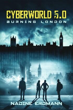 CyberWorld 5.0: Burning London