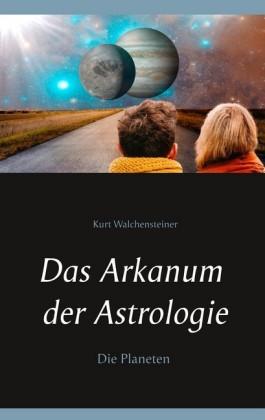 Das Arkanum der Astrologie - Die Planeten