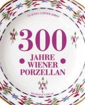 Ewig schön - 300 Jahre Wiener Porzellan Cover