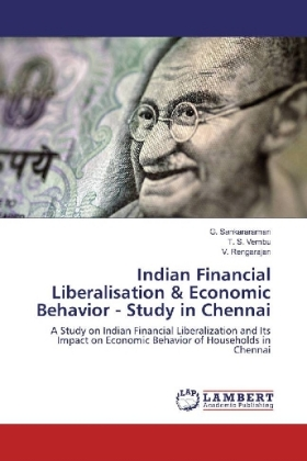 Indian Financial Liberalisation & Economic Behavior - Study in Chennai