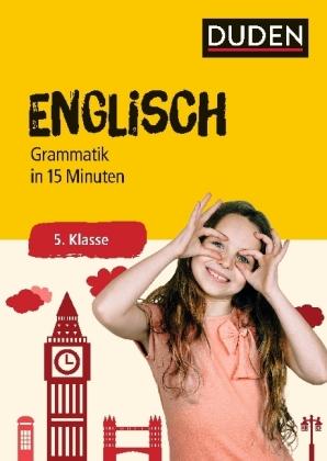 Englisch in 15 Minuten - Grammatik 5. Klasse