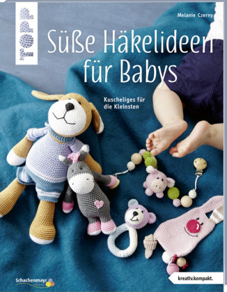 Süße Häkelideen Für Babys Melanie Czerny 9783772469978 Bücher