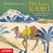 Das bunte Kamel - Eine musikalische Reise durch den Orient, 1 Audio-CD Cover