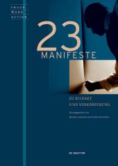 23 Manifeste zu Bildakt und Verkörperung