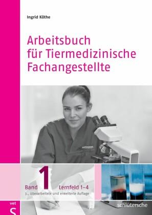 Arbeitsbuch für Tiermedizinische Fachangestellte Bd. 1