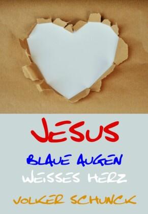 Jesus - Blaue Augen, Weisses Herz