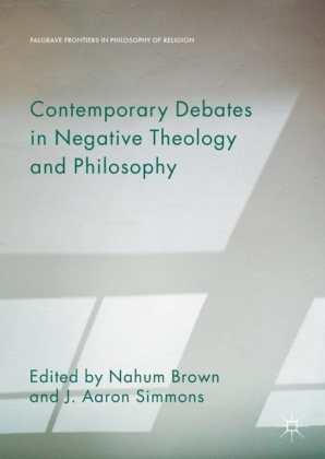 Contemporary Debates in Negative Theology and Philosophy