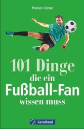 101 Dinge, die ein Fußball-Fan wissen muss Cover
