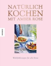 Natürlich kochen mit Amber Rose Cover