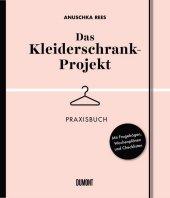 Das Kleiderschrank-Projekt. Praxisbuch