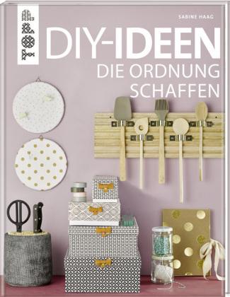 diy ideen die ordnung schaffen sabine haag 9783772478185 b cher basteln handarbeiten. Black Bedroom Furniture Sets. Home Design Ideas